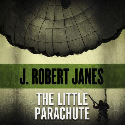 The Little Parachute Audiobook, by J. Robert Janes