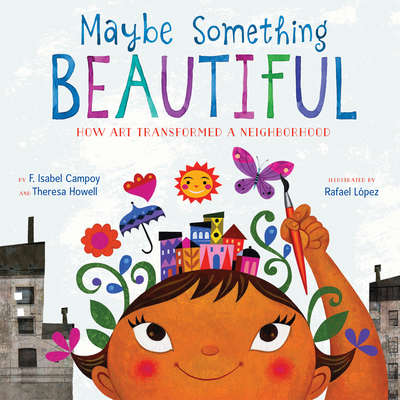 Maybe Something Beautiful: How Art Transformed a Neighborhood Audiobook, by