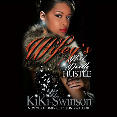 Wifeys Next Deadly Hustle Audiobook, by Kiki Swinson