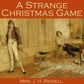 A Strange Christmas Game Audiobook, by J. H. Riddell