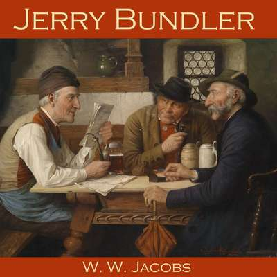 Jerry Bundler Audiobook, by W. W. Jacobs