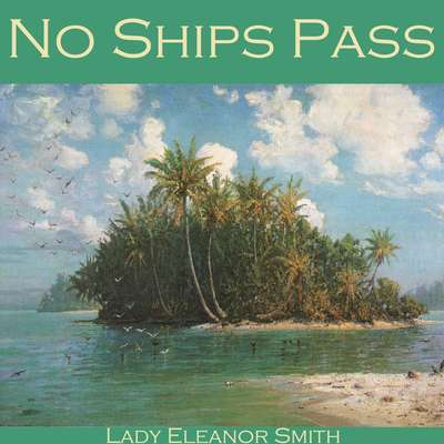 No Ships Pass Audiobook, by Eleanor Smith