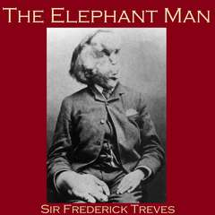 The Elephant Man Audiobook, by Frederick Treves
