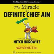 The Miracle of a Definite Chief Aim Audiobook, by Mitch Horowitz