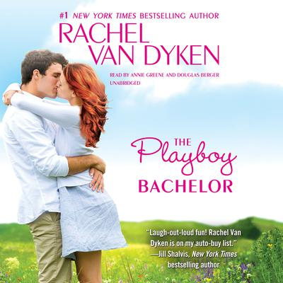 The Playboy Bachelor Audiobook, by Rachel Van Dyken