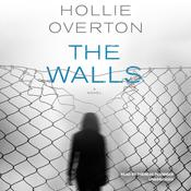 The Walls, by Hollie Overton