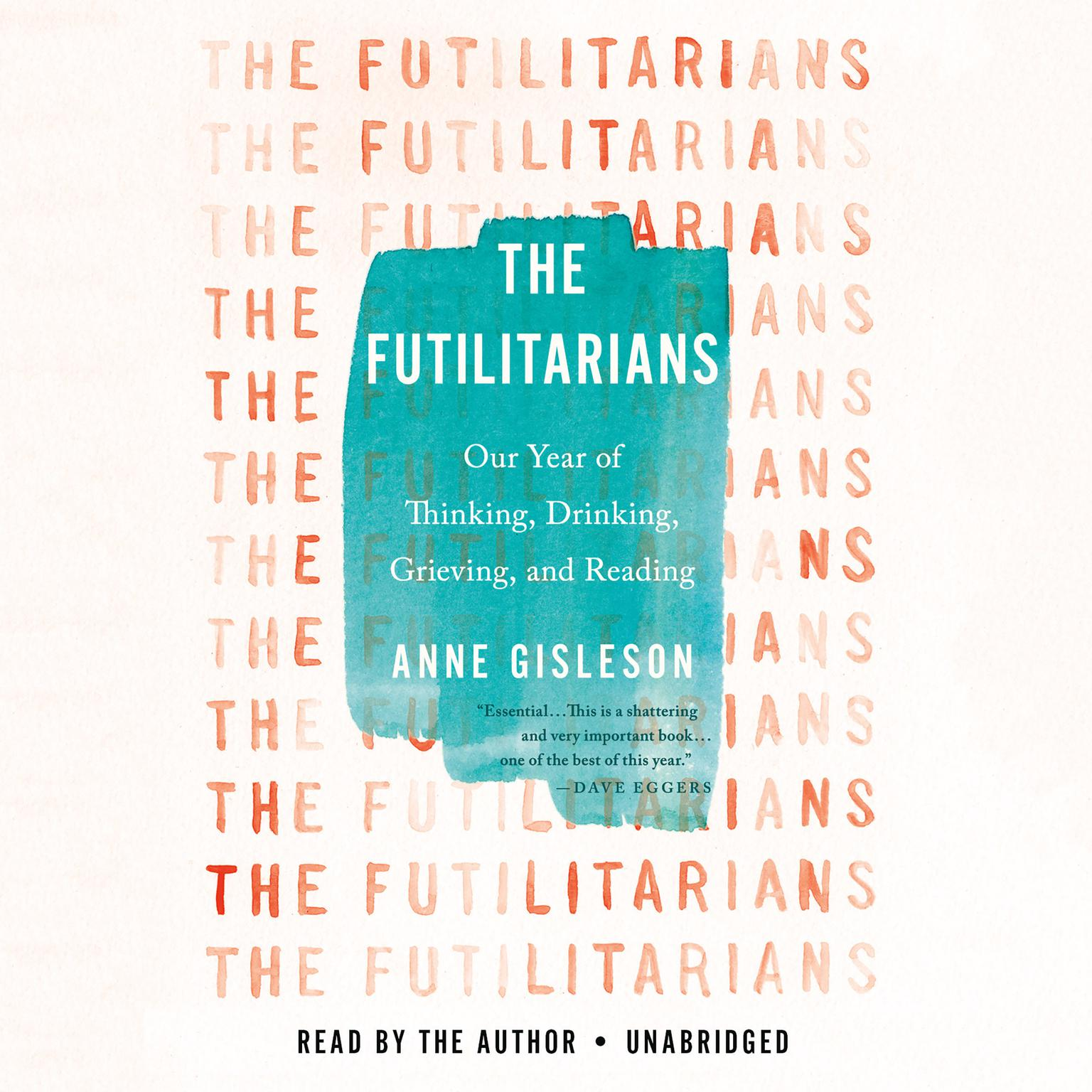 Printable The Futilitarians: Our Year of Thinking, Drinking, Grieving, and Reading Audiobook Cover Art