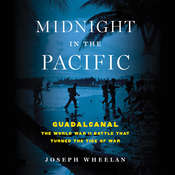 Midnight in the Pacific: Guadalcanal--The World War II Battle That Turned the Tide of War Audiobook, by Joseph Wheelan