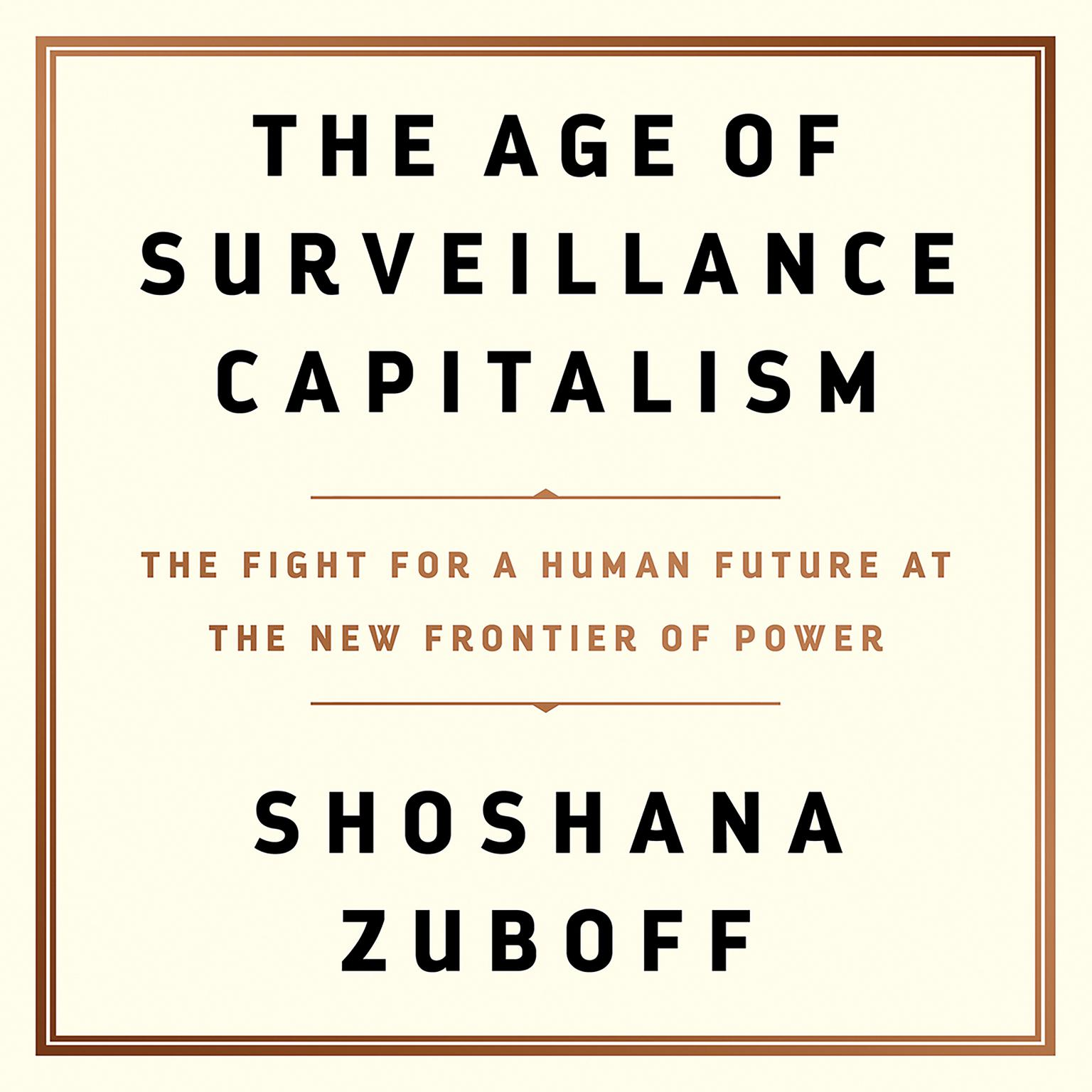 Printable The Age of Surveillance Capitalism: The Fight for a Human Future at the New Frontier of Power Audiobook Cover Art