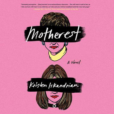 Motherest: A Novel Audiobook, by Kristen Iskandrian