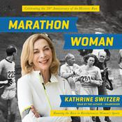 Marathon Woman: Running the Race to Revolutionize Womens Sports Audiobook, by Kathrine Switzer