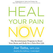 Heal Your Pain Now: The Revolutionary Program to Reset Your Brain and Body for a Pain-Free Life, by Joe Tatta