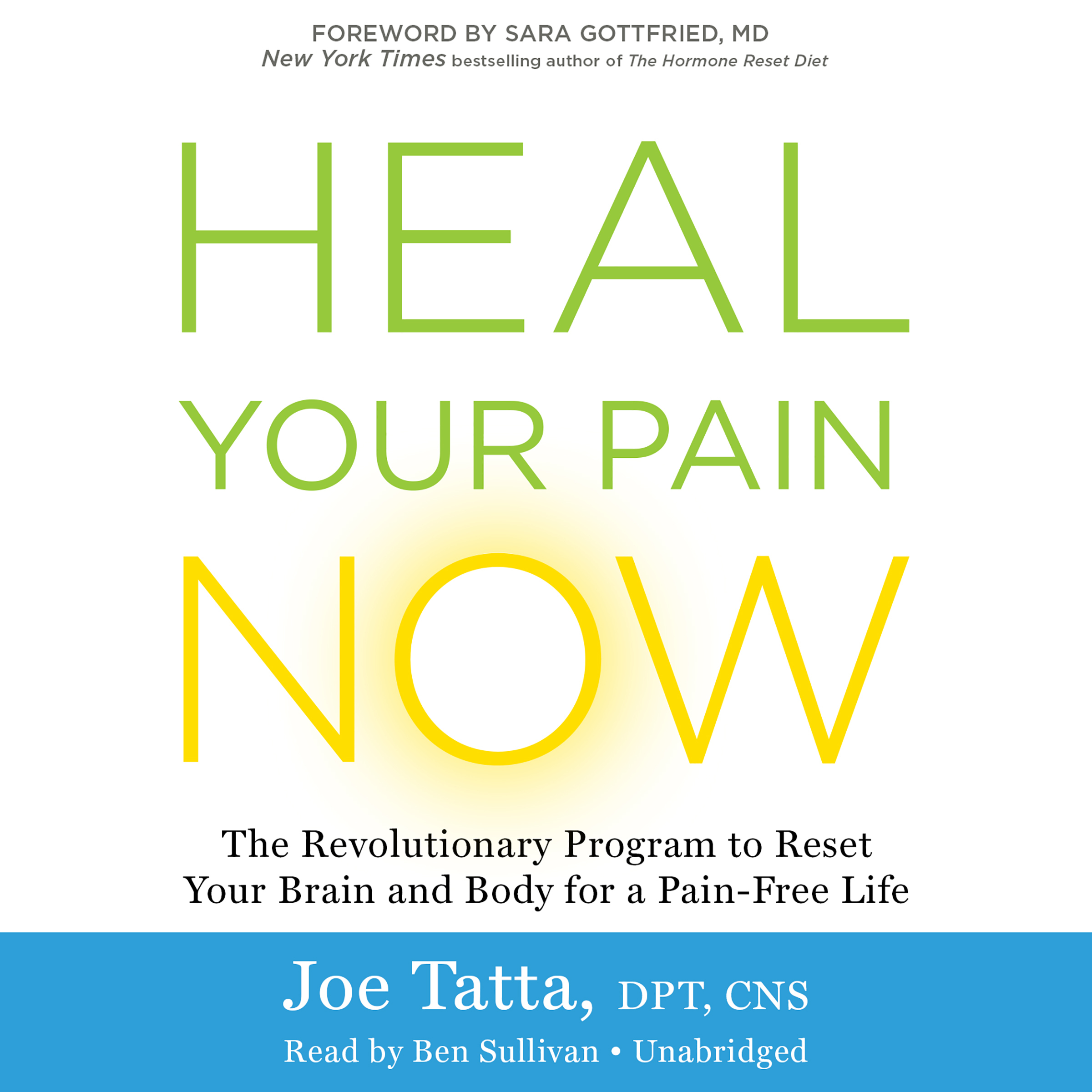 Printable Heal Your Pain Now: The Revolutionary Program to Reset Your Brain and Body for a Pain-Free Life Audiobook Cover Art