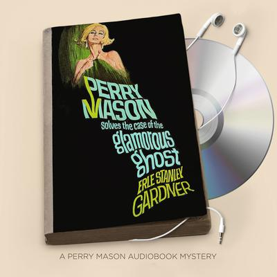 The Case of the Glamorous Ghost Audiobook, by Erle Stanley Gardner