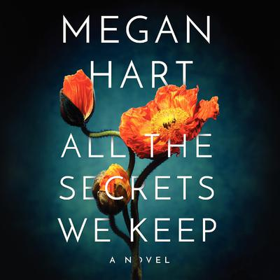 All the Secrets We Keep Audiobook, by Megan Hart
