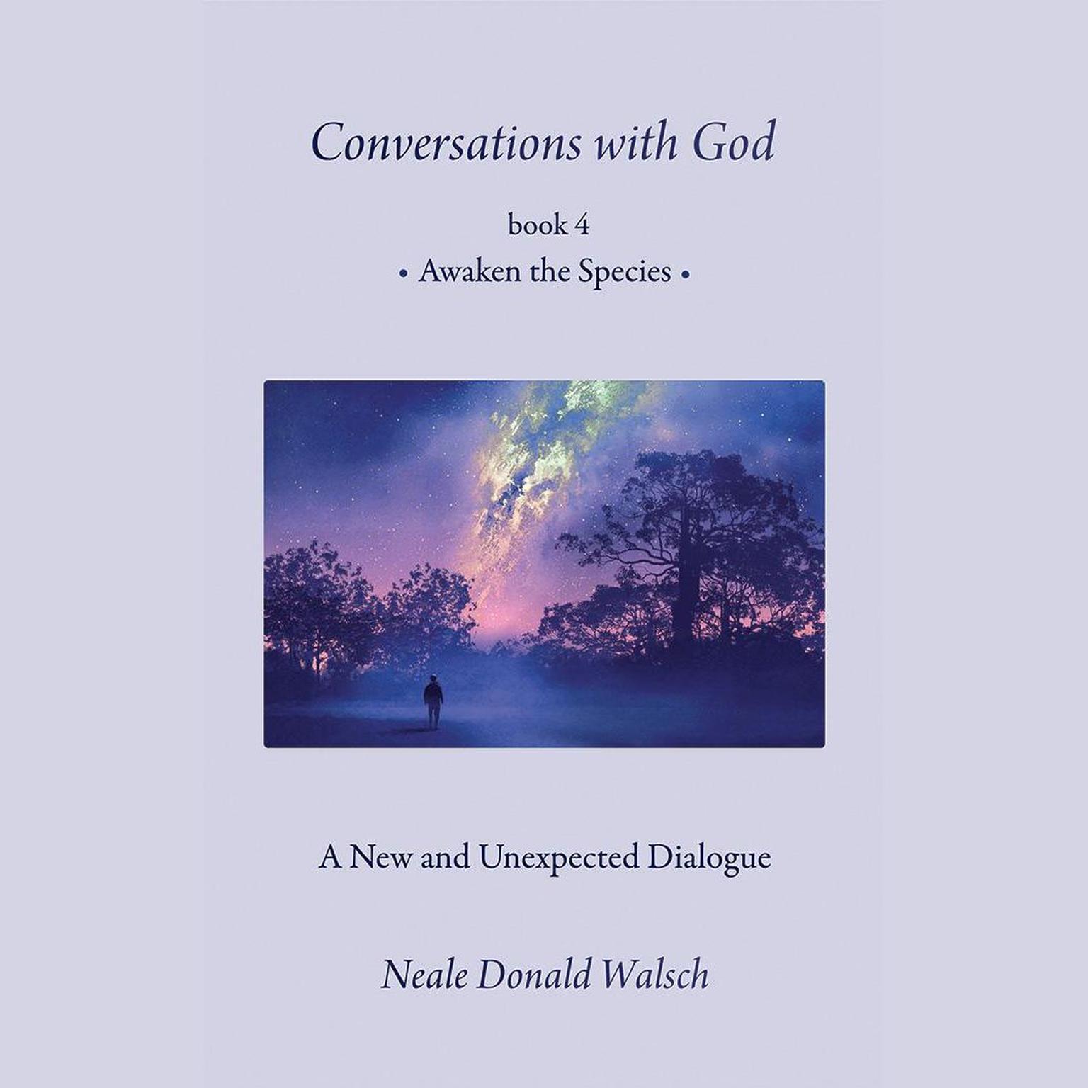 Conversations With God Book 4 Awaken The Species Audiobook