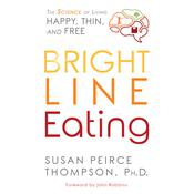Bright Line Eating Audiobook, by Susan Peirce Thompson