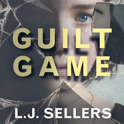 Guilt Game Audiobook, by L. J. Sellers