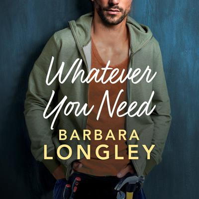 Whatever You Need Audiobook, by Barbara Longley