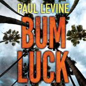 Bum Luck, by Paul Levine