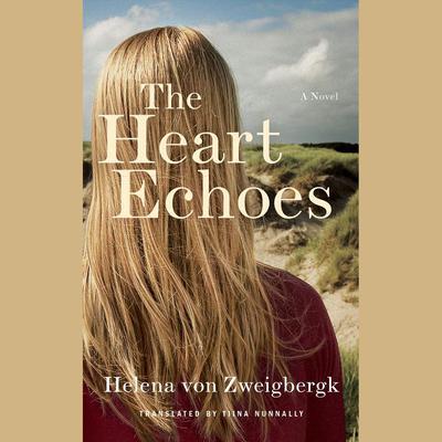 The Heart Echoes Audiobook, by Helena von Zweigbergk