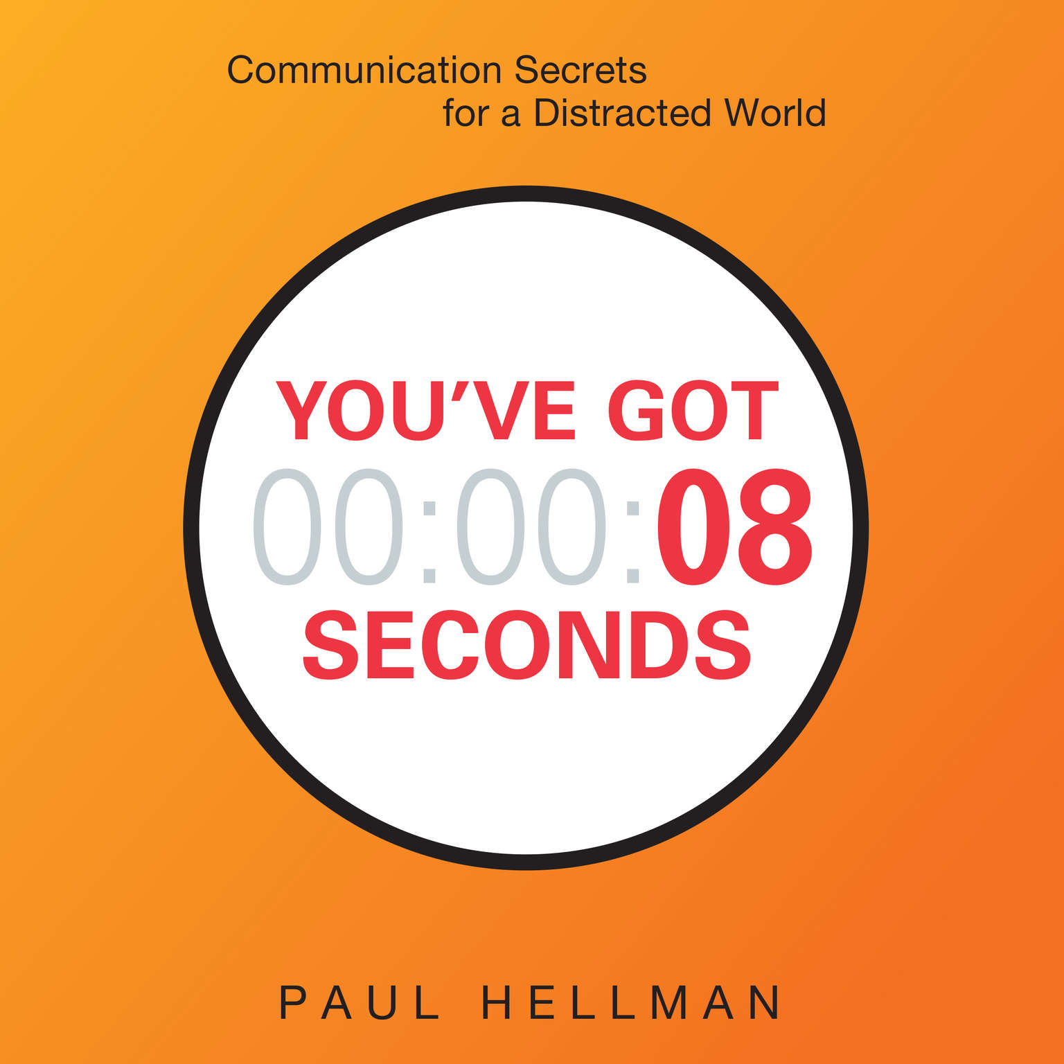 Printable You've Got 8 Seconds: Communication Secrets for a Distracted World Audiobook Cover Art