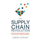 The Supply Chain Revolution: Innovative Sourcing and Logistics for a Fiercely Competitive World Audiobook, by Suman Sarcar