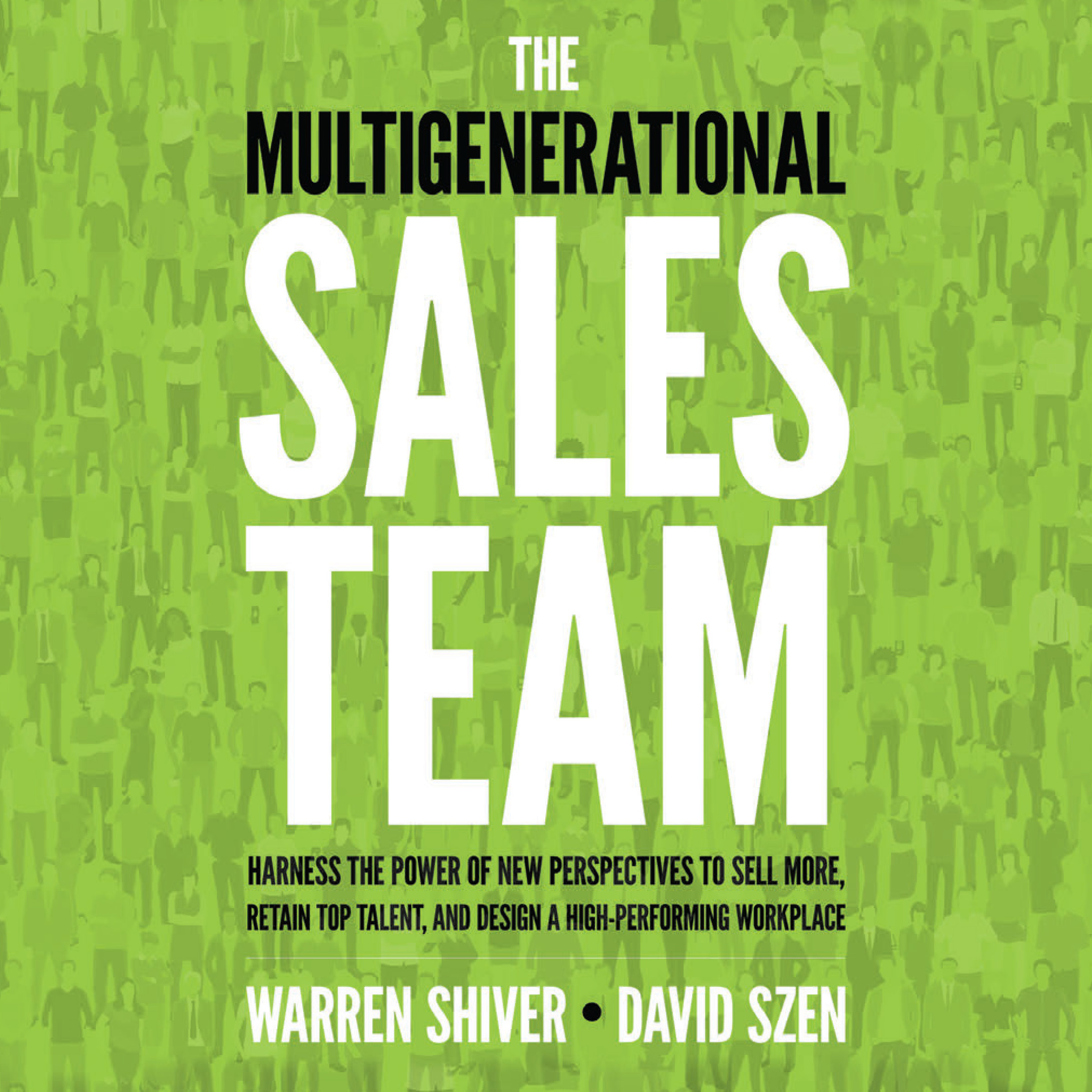 Printable The Multigenerational Sales Team: Harness the Power of New Perspectives to Sell More, Retain Top Talent, and Design a High-Performing Workplace Audiobook Cover Art