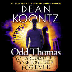 Odd Thomas: You Are Destined to Be Together Forever Audiobook, by