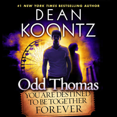 Odd Thomas: You Are Destined to Be Together Forever Audiobook, by Dean Koontz