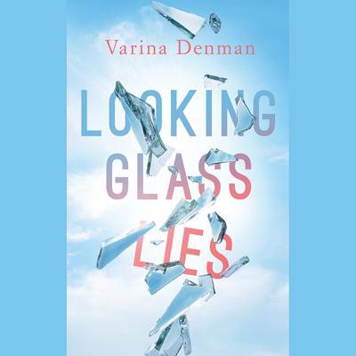 Looking Glass Lies Audiobook, by Varina Denman