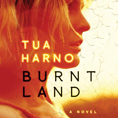 Burnt Land Audiobook, by Tua Harno