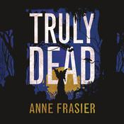 Truly Dead, by Anne Frasier