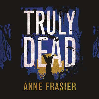 Truly Dead Audiobook, by Anne Frasier