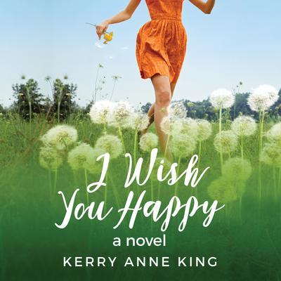 I Wish You Happy Audiobook, by Kerry Anne King