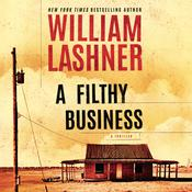 A Filthy Business, by William Lashner