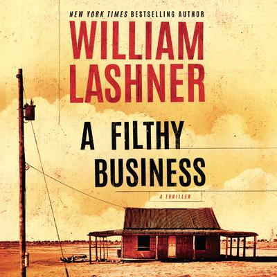 A Filthy Business Audiobook, by William Lashner