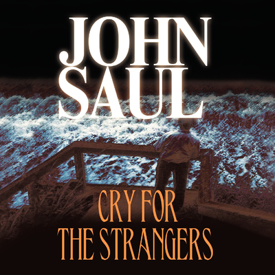 Cry for the Strangers Audiobook, by John Saul