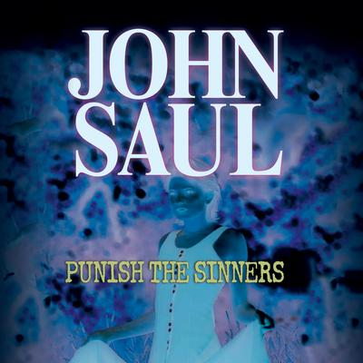 Punish the Sinners: A Novel Audiobook, by John Saul