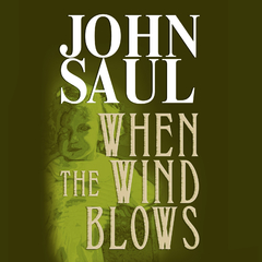 When the Wind Blows Audiobook, by John Saul