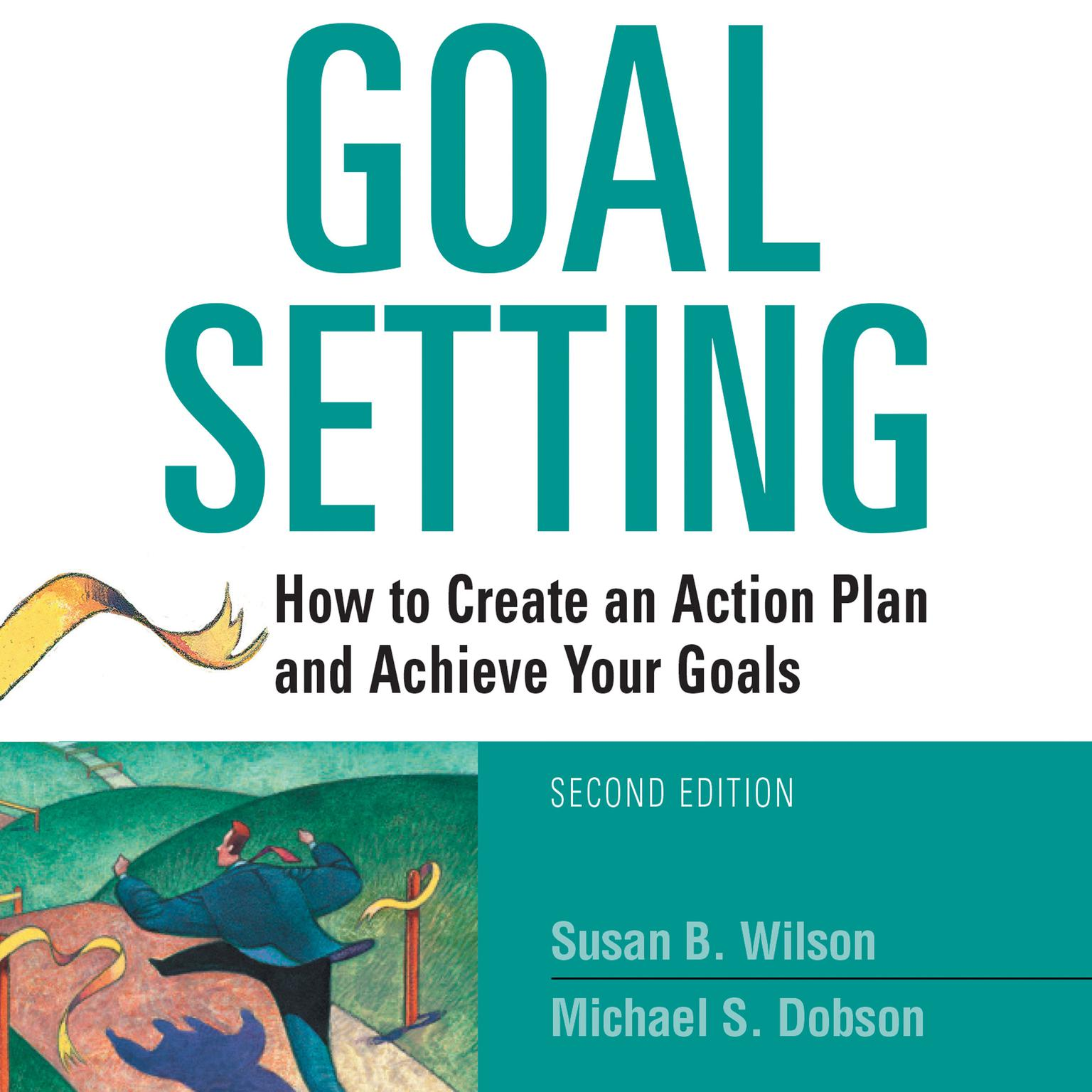 Printable Goal Setting: How to Create an Action Plan and Achieve Your Goals Audiobook Cover Art
