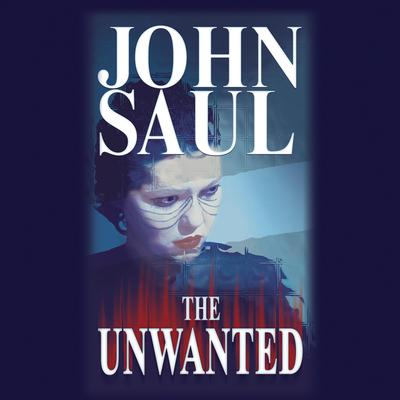 The Unwanted Audiobook, by John Saul