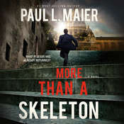 More Than a Skeleton: Shattering Deception or Ultimate Truth?, by Paul L. Maier