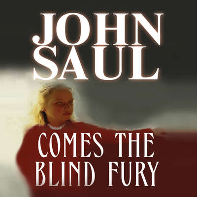 Comes the Blind Fury Audiobook, by John Saul