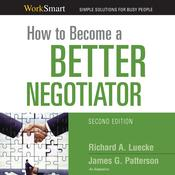How to Become a Better Negotiator, by Richard A. Luecke