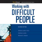 Working with Difficult People, by Michael S. Dobson