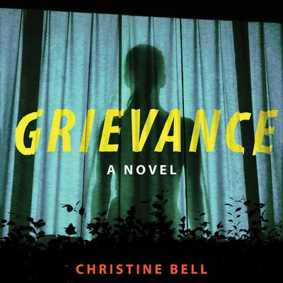 Grievance Audiobook, by Christine Bell