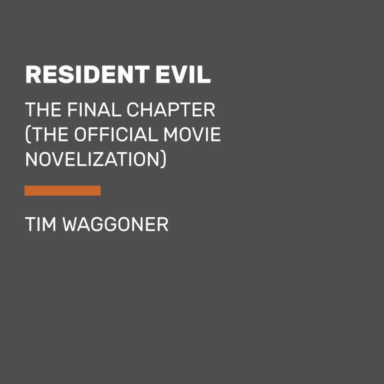 Printable Resident Evil: The Final Chapter (The Official Movie Novelization) Audiobook Cover Art