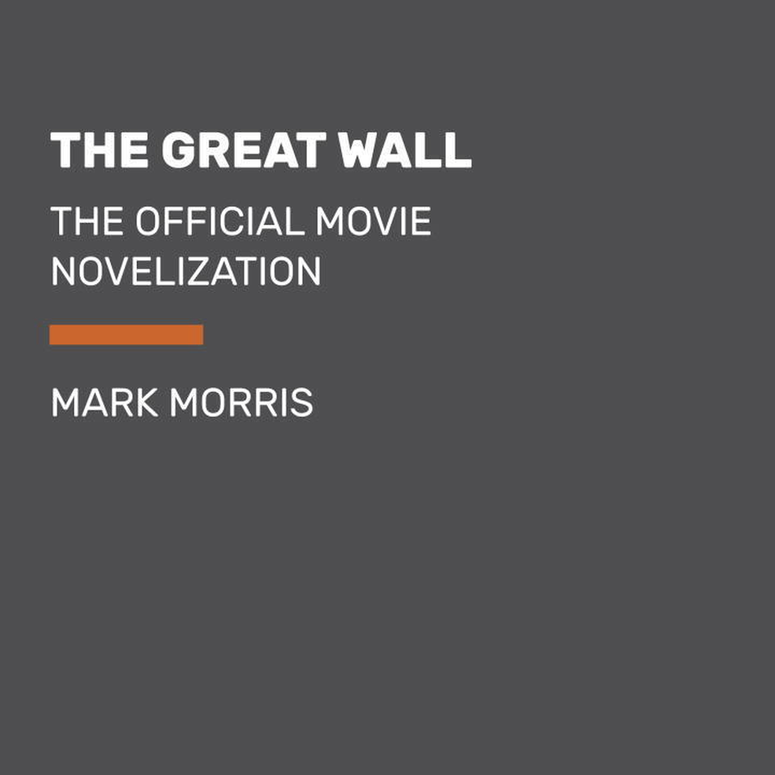 Printable The Great Wall: The Official Movie Novelization Audiobook Cover Art