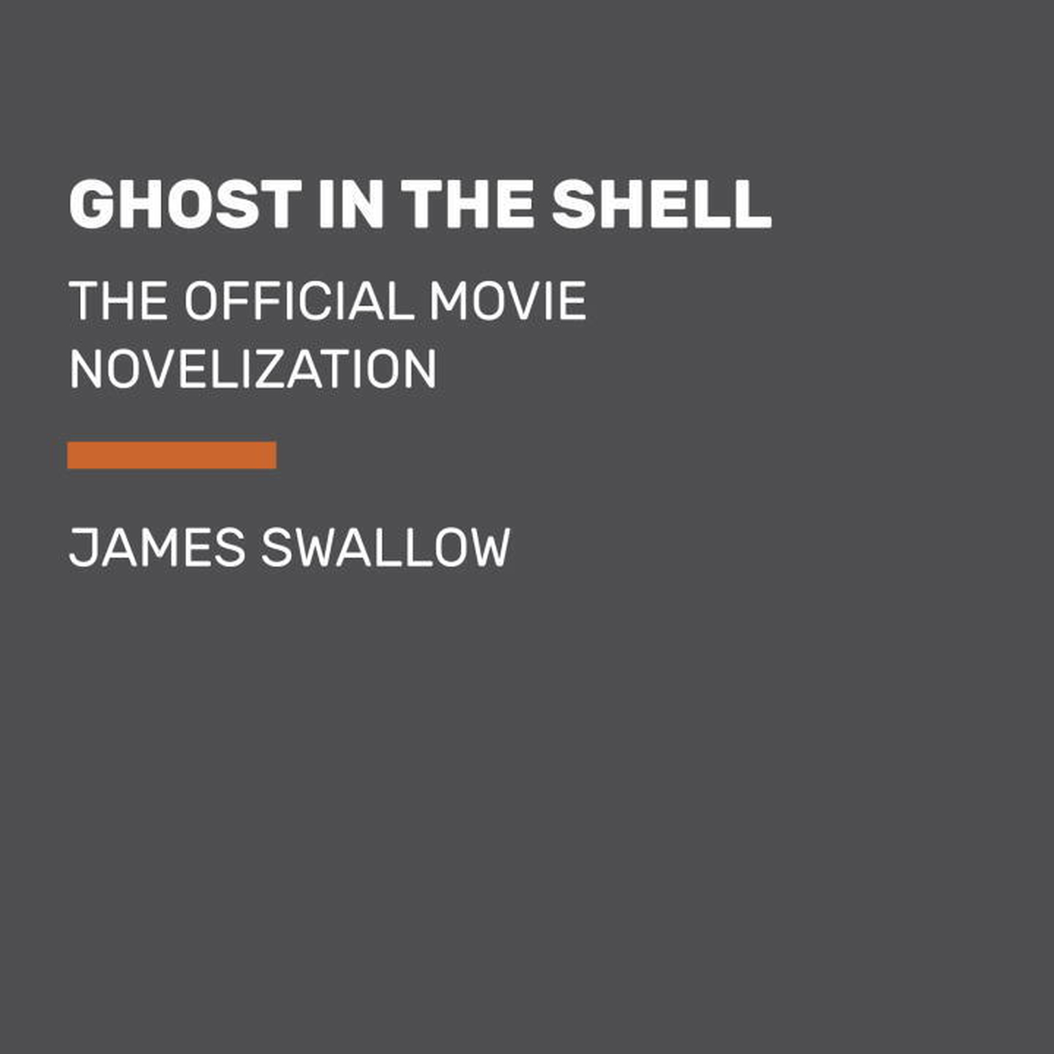 Printable Ghost in the Shell: The Official Movie Novelization Audiobook Cover Art